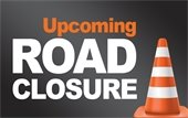 Upcoming Road Closure