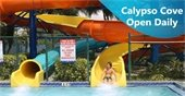 Calypso Cove is Open Daily