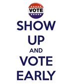 Show Up and Vote Early Image
