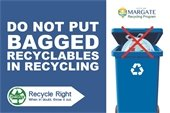 Do not put bagged recyclables in recycling