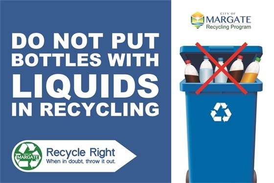 Do not put bottles with liquids in recycling
