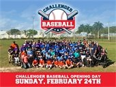 Challenger Baseball Opening Day on February 24th